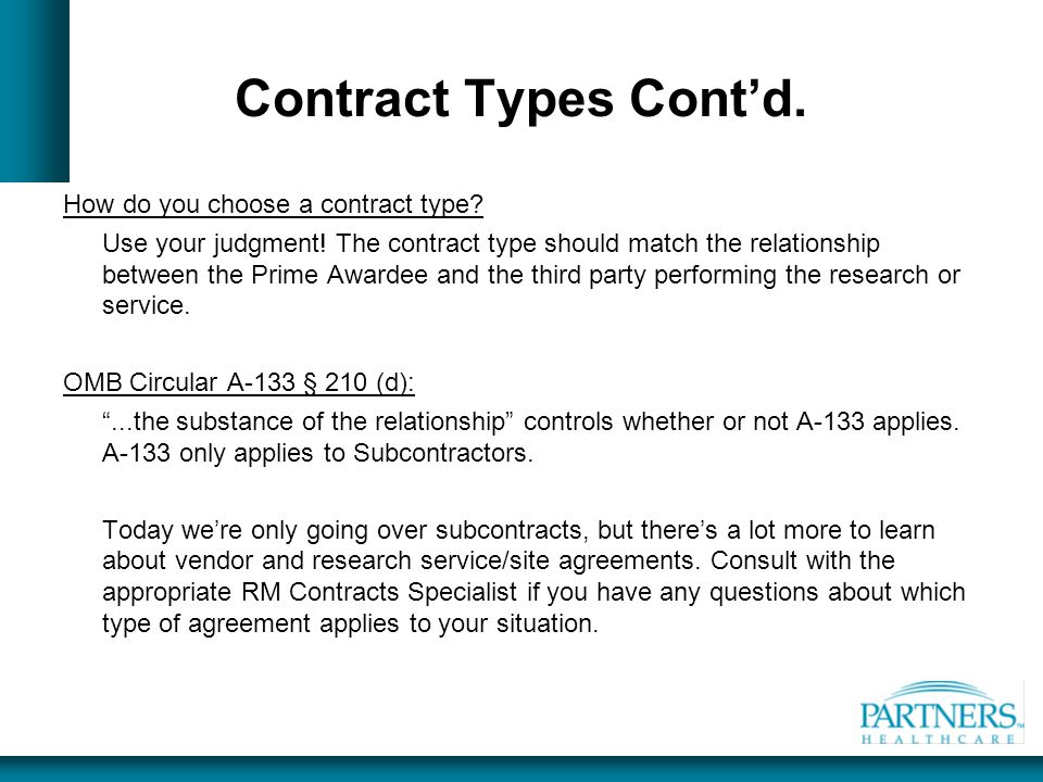 Contract Types Cont'd. How do you choose a contract type