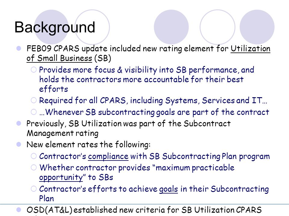 Background FEB09 CPARS update included new rating element for Utilization of Small Business (SB)