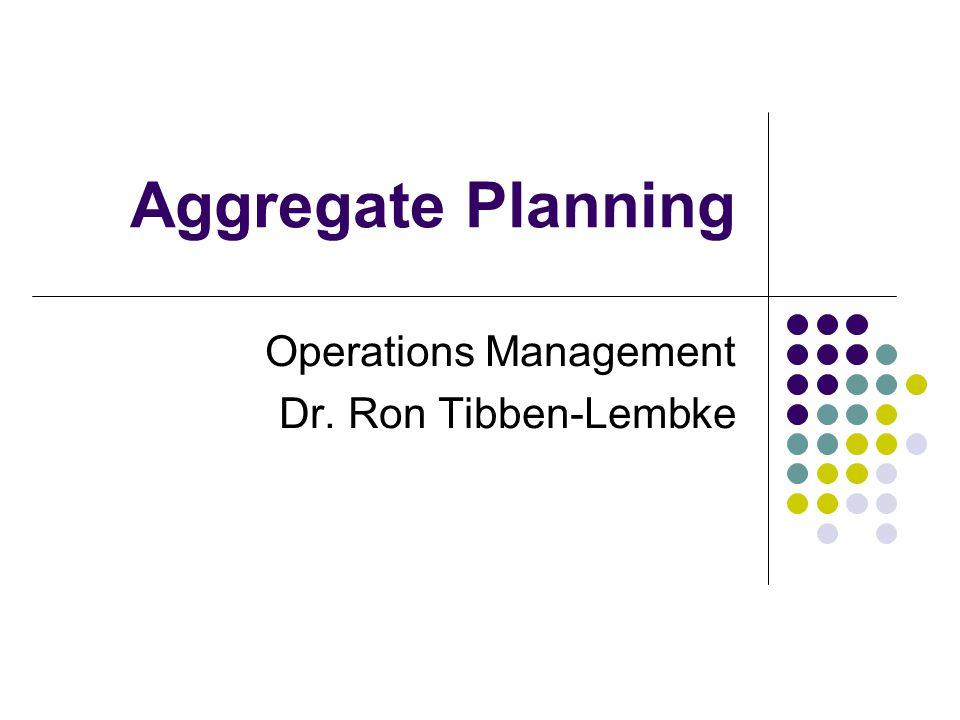 Operations Management Dr. Ron Tibben-Lembke