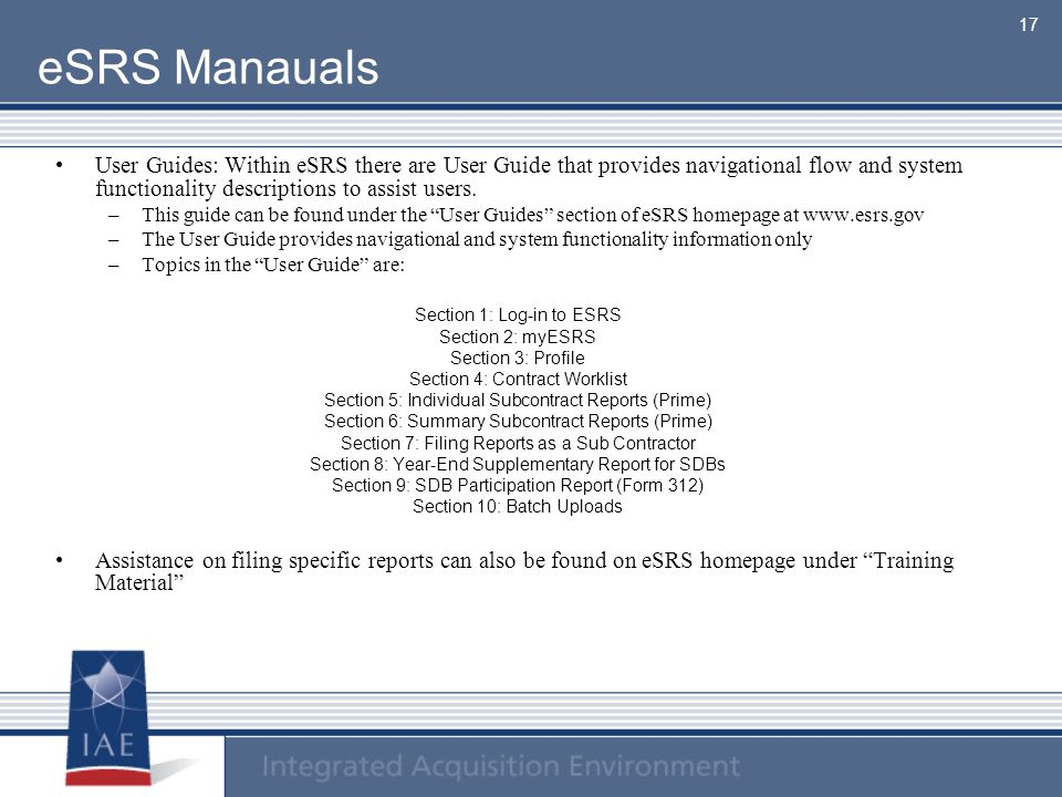 eSRS Manauals User Guides: Within eSRS there are User Guide that provides navigational flow and system functionality descriptions to assist users.