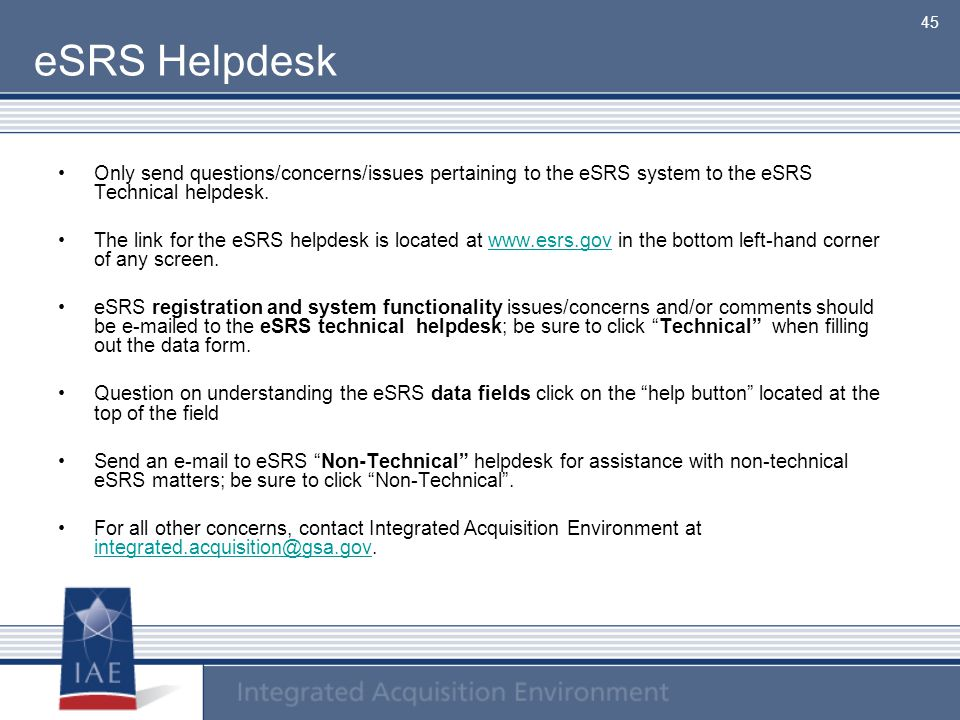 eSRS Helpdesk Only send questions/concerns/issues pertaining to the eSRS system to the eSRS Technical helpdesk.
