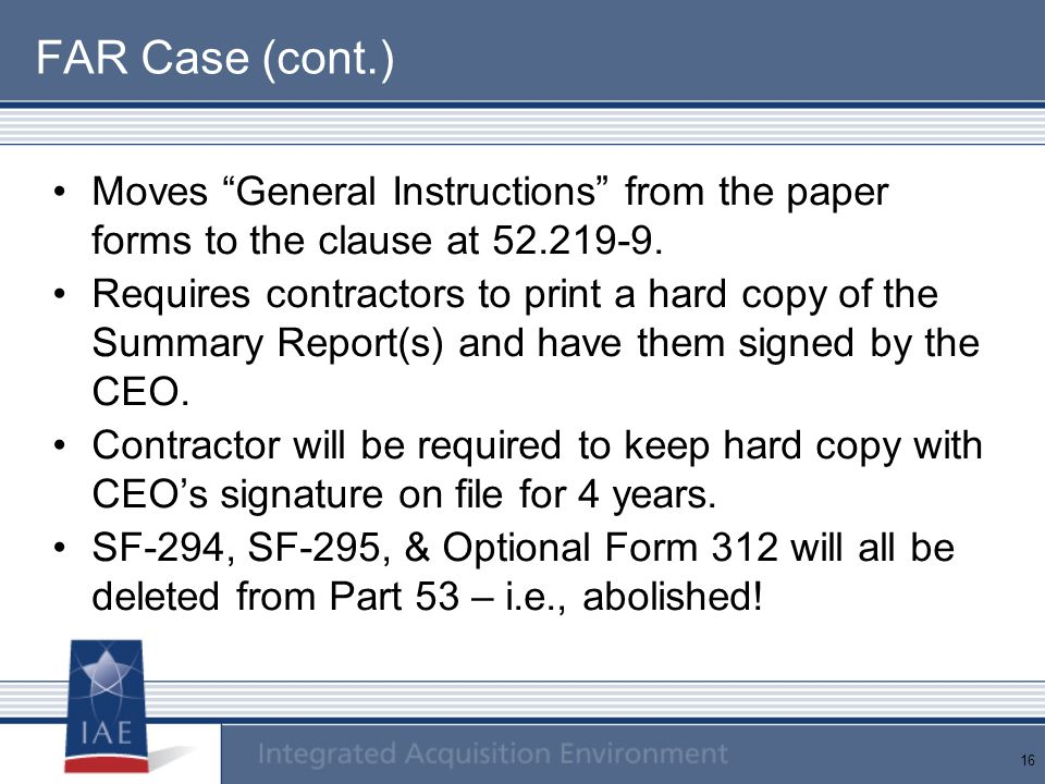 FAR Case (cont.) Moves General Instructions from the paper forms to the clause at 52.219-9.
