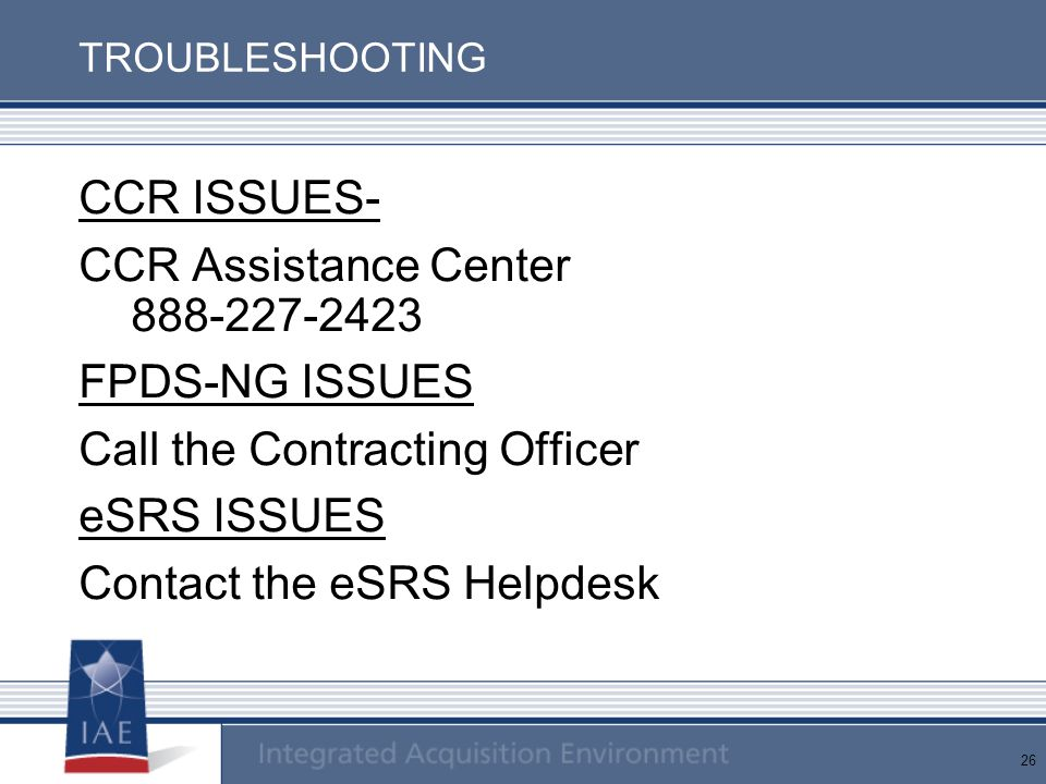 CCR Assistance Center 888-227-2423 FPDS-NG ISSUES