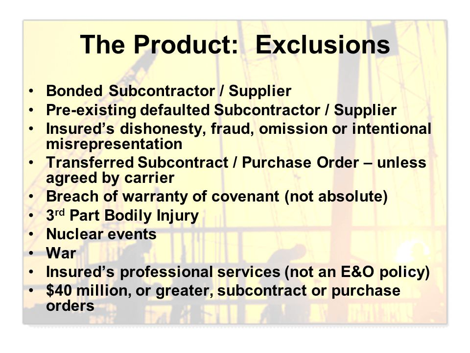 The Product: Exclusions