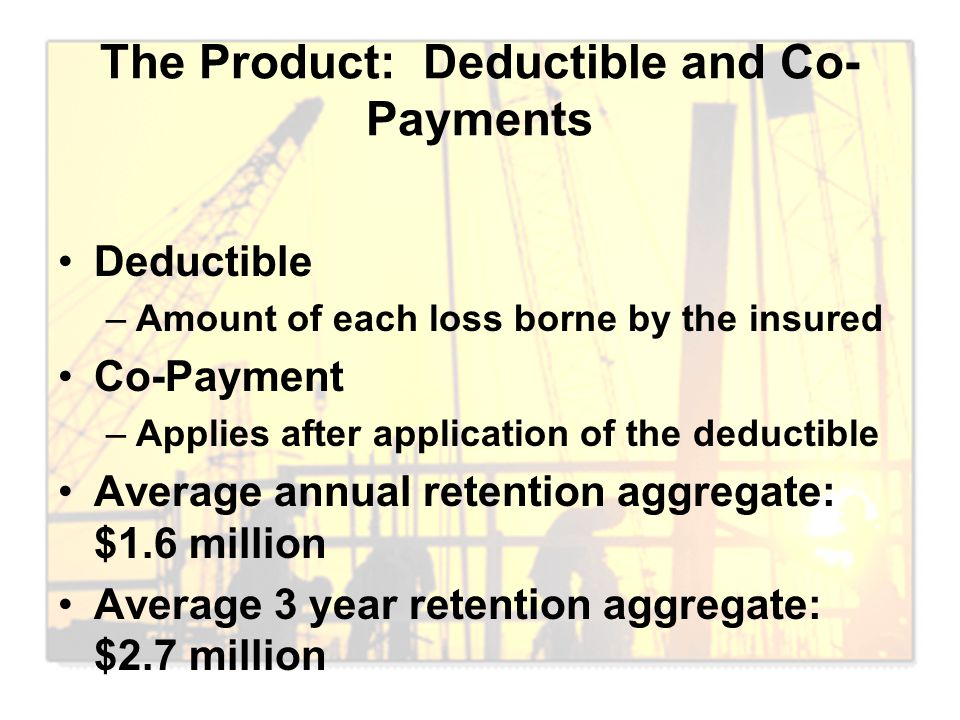 The Product: Deductible and Co-Payments