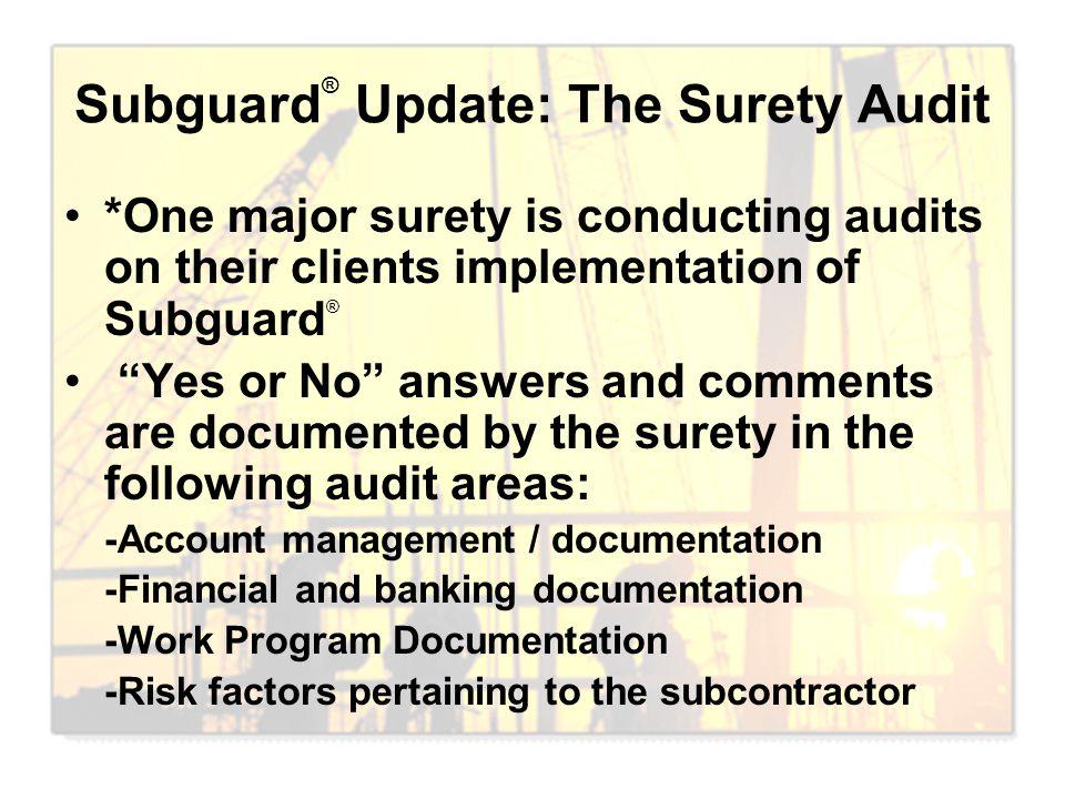 Subguard® Update: The Surety Audit