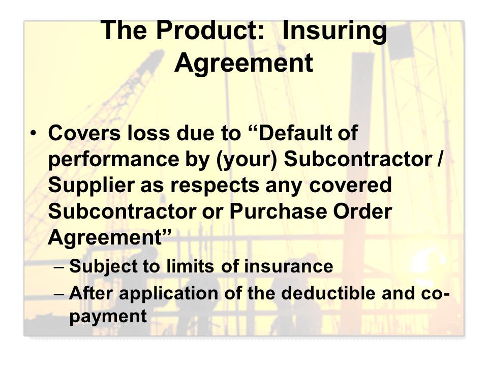The Product: Insuring Agreement