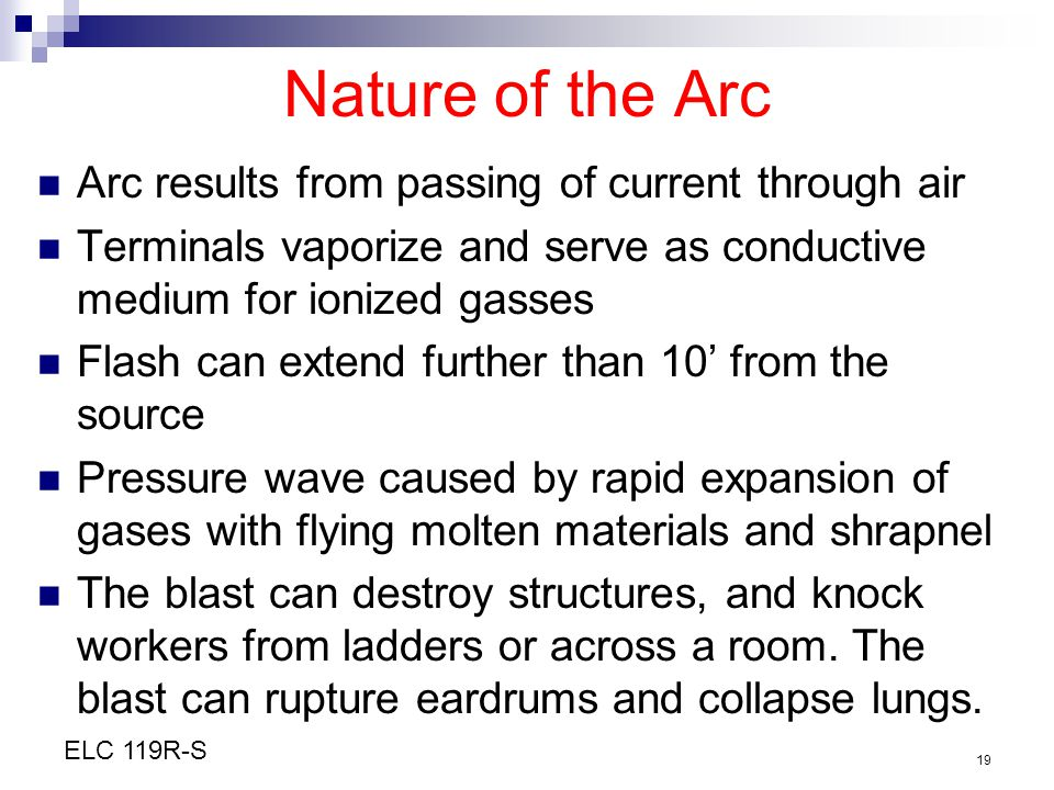 Nature of the Arc Arc results from passing of current through air