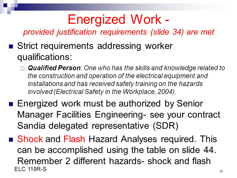 Energized Work - provided justification requirements (slide 34) are met