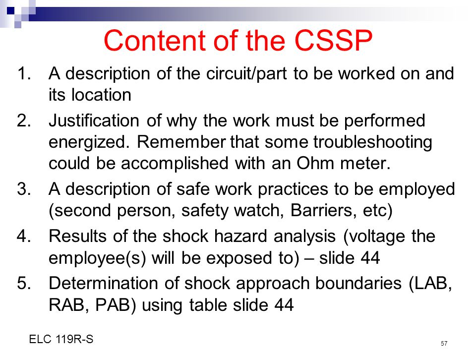 Content of the CSSP A description of the circuit/part to be worked on and its location.