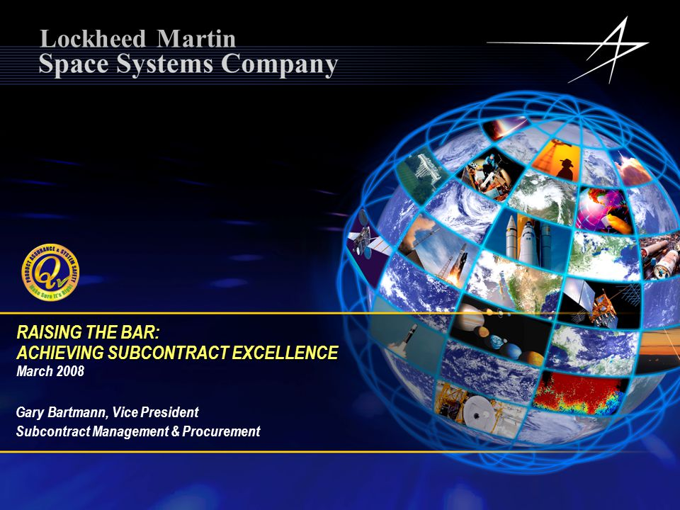 Lockheed Martin RAISING THE BAR: ACHIEVING SUBCONTRACT EXCELLENCE