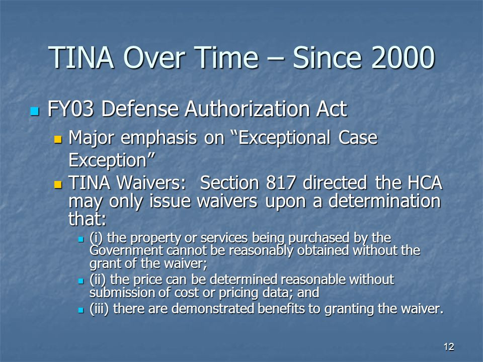 TINA Over Time – Since 2000 FY03 Defense Authorization Act