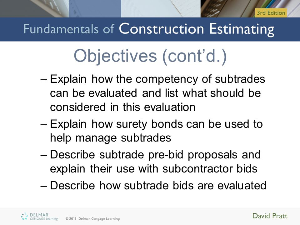 Objectives (cont'd.) Explain how the competency of subtrades can be evaluated and list what should be considered in this evaluation.