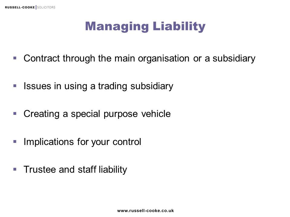 Managing Liability Contract through the main organisation or a subsidiary. Issues in using a trading subsidiary.