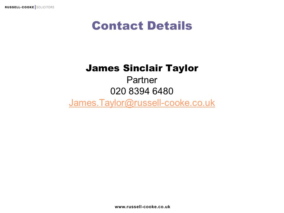 Contact Details James Sinclair Taylor Partner 020 8394 6480