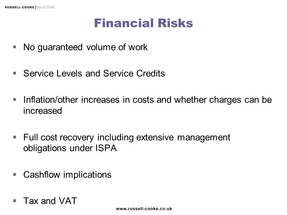 Financial Risks No guaranteed volume of work