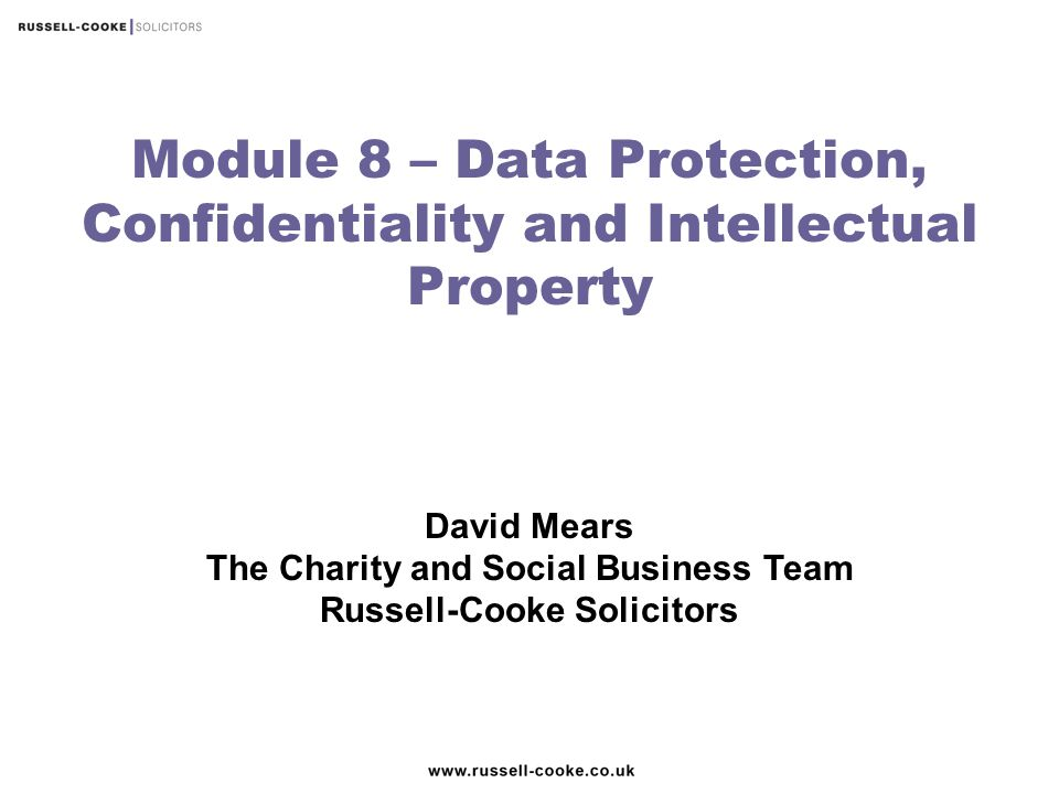 Module 8 – Data Protection, Confidentiality and Intellectual Property