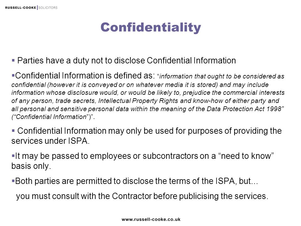 Confidentiality Parties have a duty not to disclose Confidential Information.
