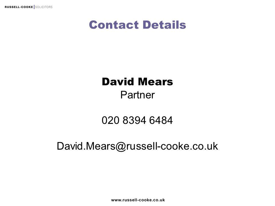 Contact Details David Mears Partner 020 8394 6484