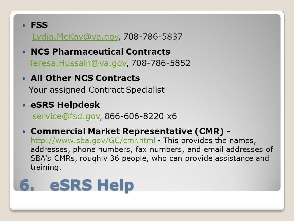 6. eSRS Help Lydia.McKay@va.gov, 708-786-5837