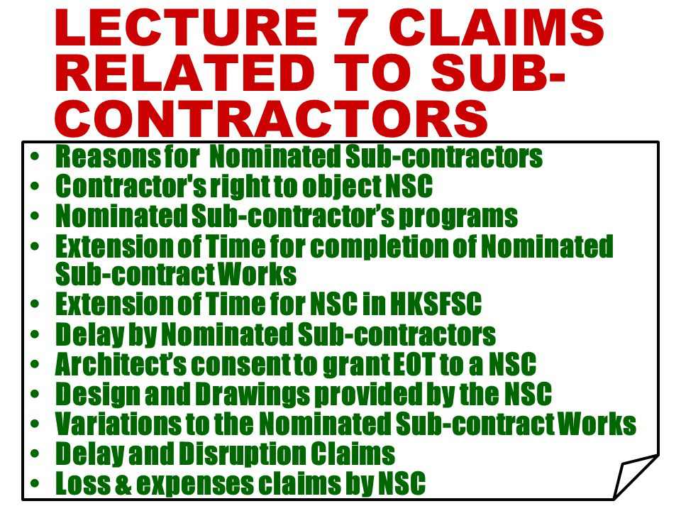 LECTURE 7 CLAIMS RELATED TO SUB-CONTRACTORS