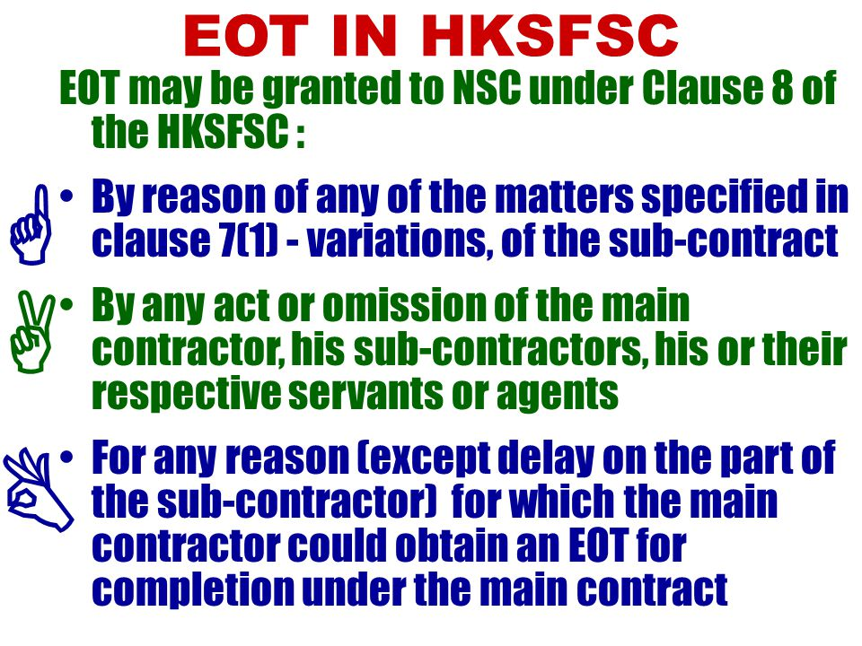EOT IN HKSFSC EOT may be granted to NSC under Clause 8 of the HKSFSC :