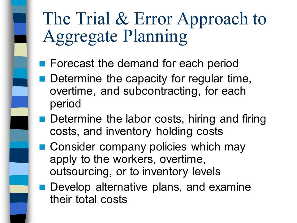 The Trial & Error Approach to Aggregate Planning