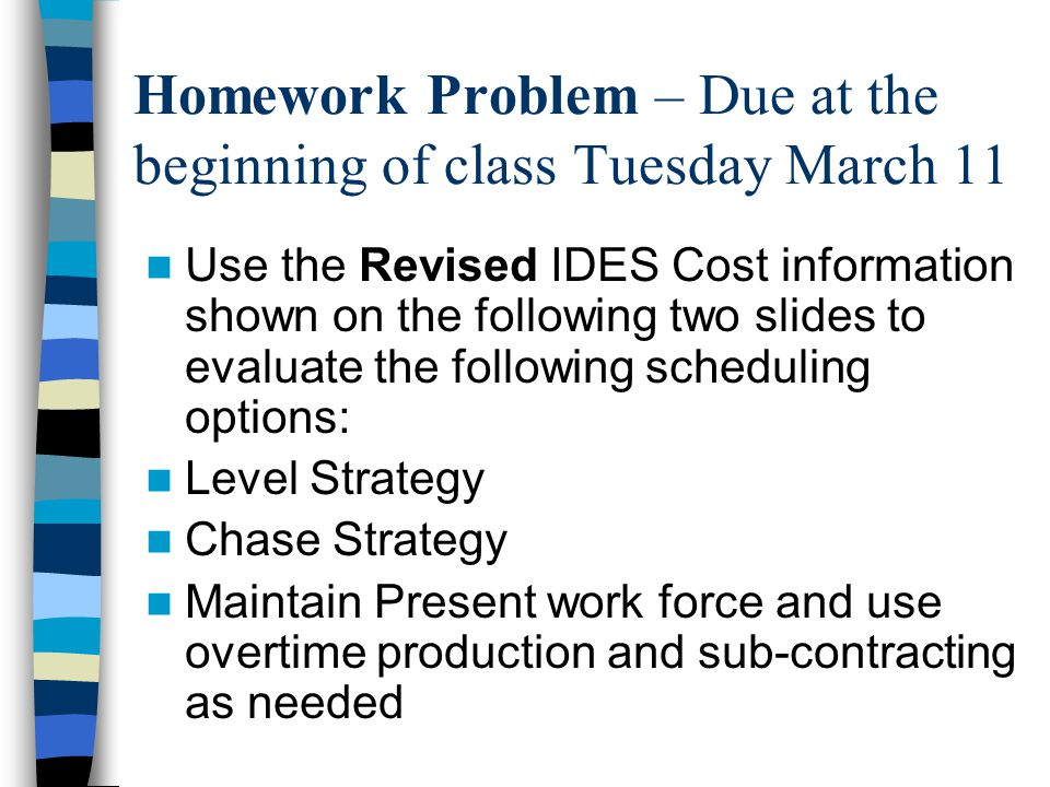 Homework Problem – Due at the beginning of class Tuesday March 11
