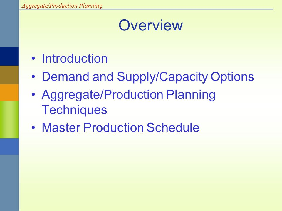Overview Introduction Demand and Supply/Capacity Options