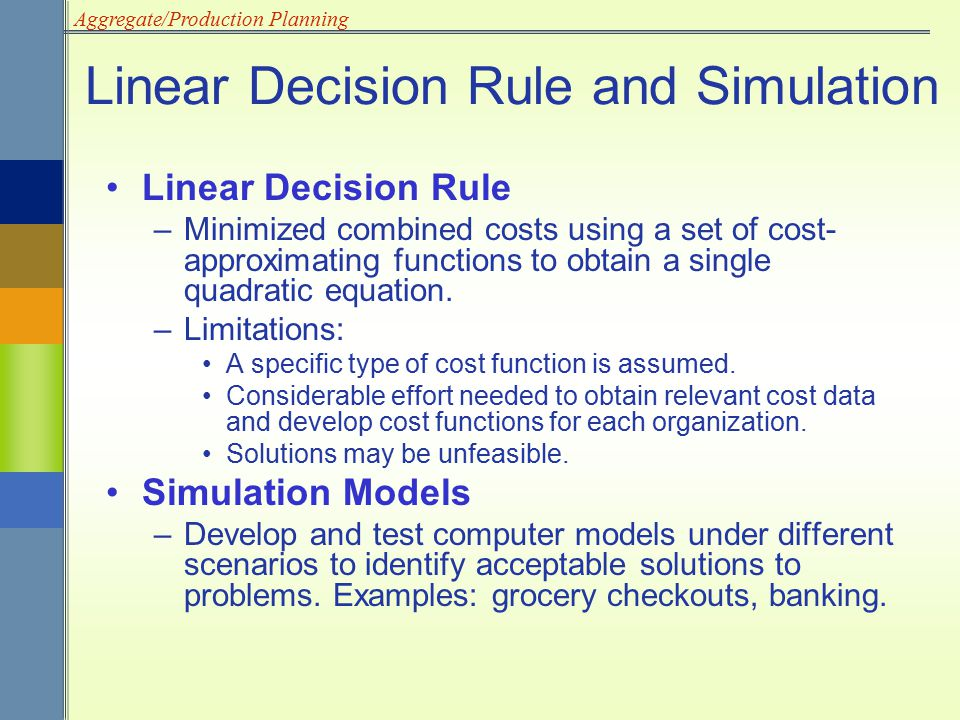 Linear Decision Rule and Simulation
