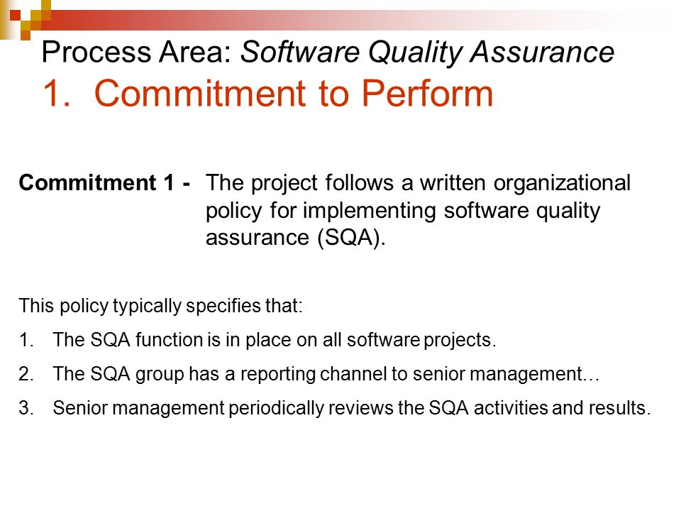 Process Area: Software Quality Assurance 1. Commitment to Perform