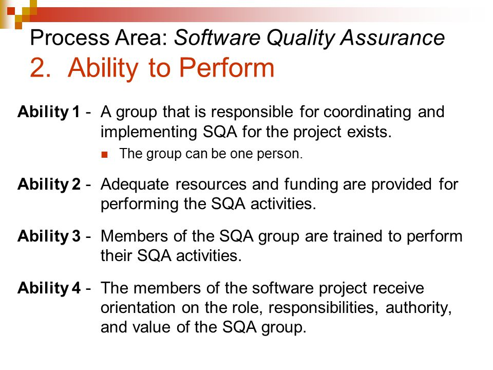 Process Area: Software Quality Assurance 2. Ability to Perform