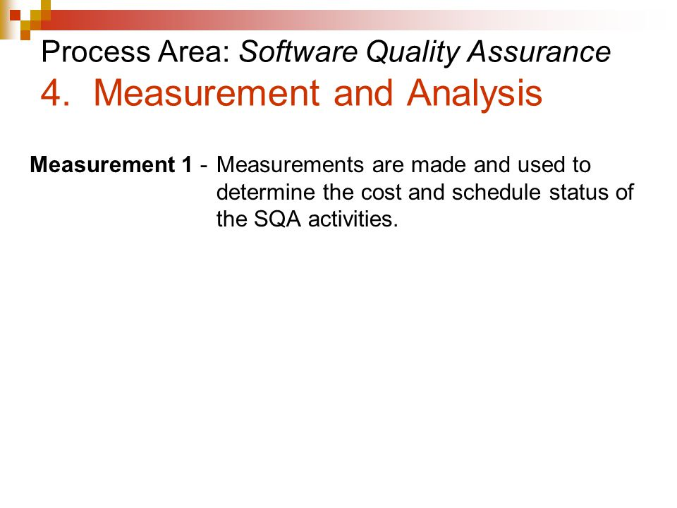 Process Area: Software Quality Assurance 4. Measurement and Analysis