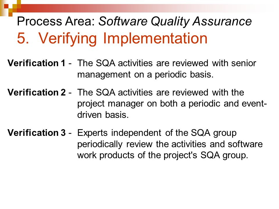 Process Area: Software Quality Assurance 5. Verifying Implementation