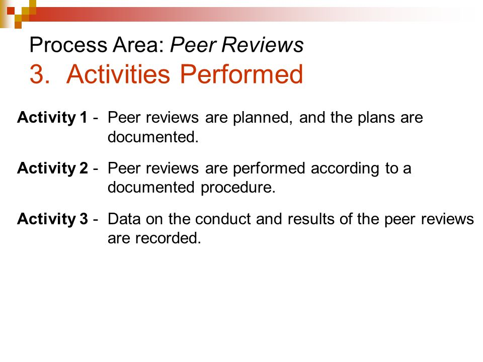 Process Area: Peer Reviews 3. Activities Performed
