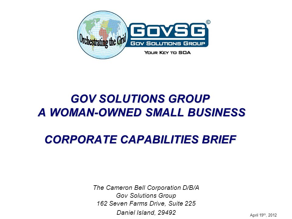 GOV SOLUTIONS GROUP A WOMAN-OWNED SMALL BUSINESS CORPORATE CAPABILITIES BRIEF