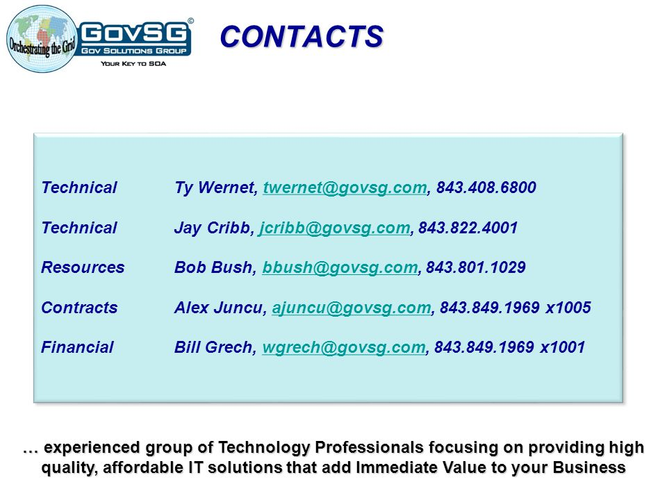 CONTACTS Technical Ty Wernet, twernet@govsg.com, 843.408.6800