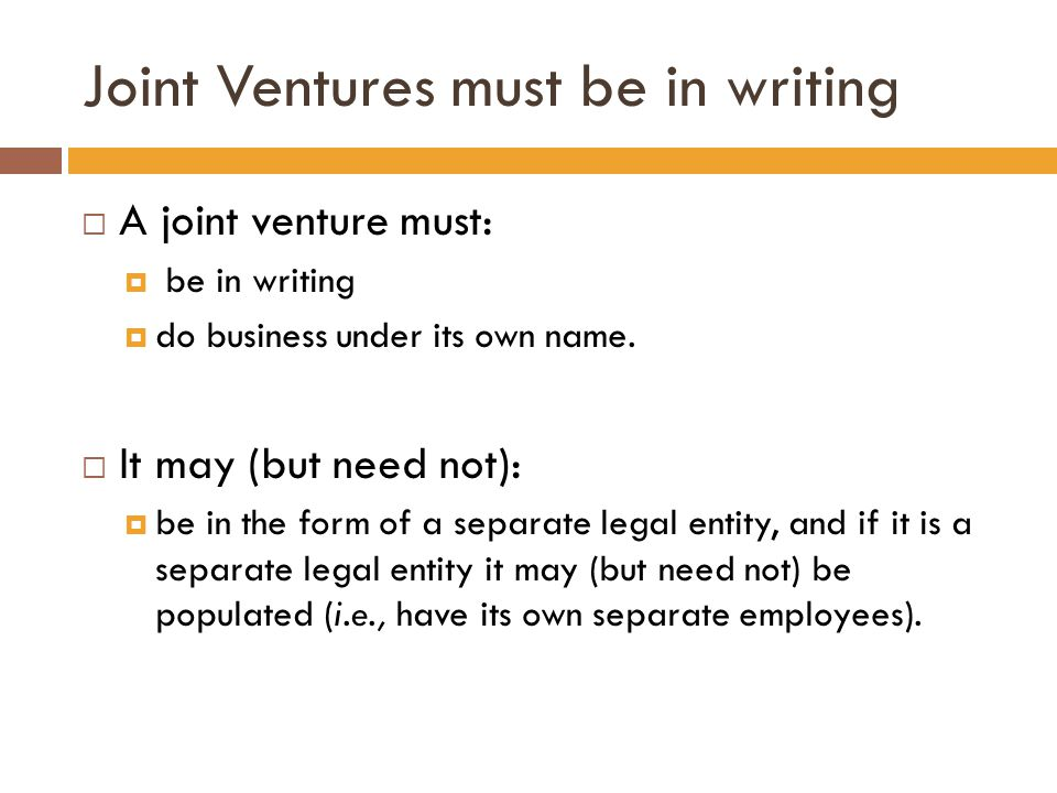 Joint Ventures must be in writing