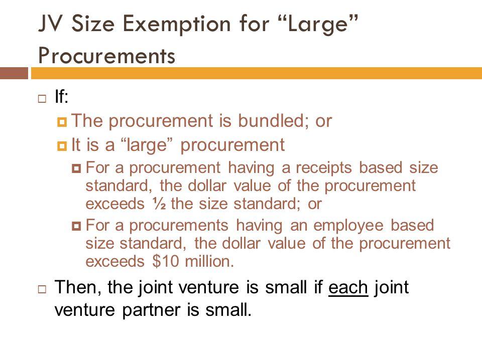 JV Size Exemption for Large Procurements