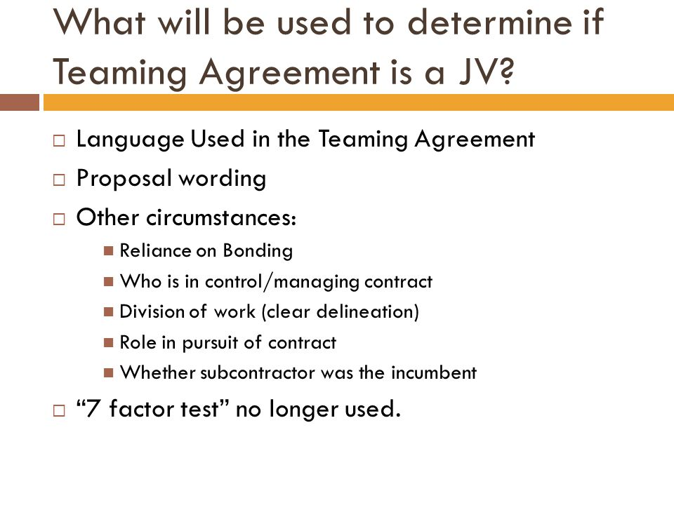 What will be used to determine if Teaming Agreement is a JV