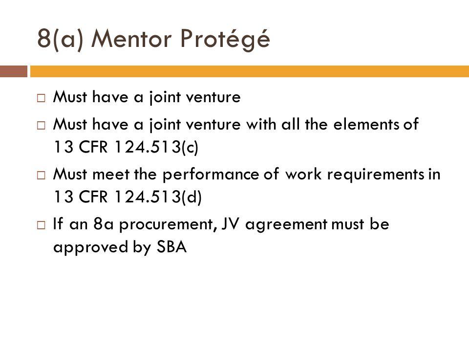 8(a) Mentor Protégé Must have a joint venture