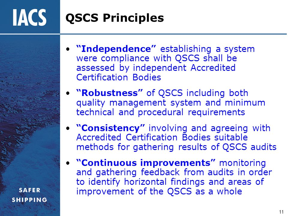 QSCS Principles Independence establishing a system were compliance with QSCS shall be assessed by independent Accredited Certification Bodies.