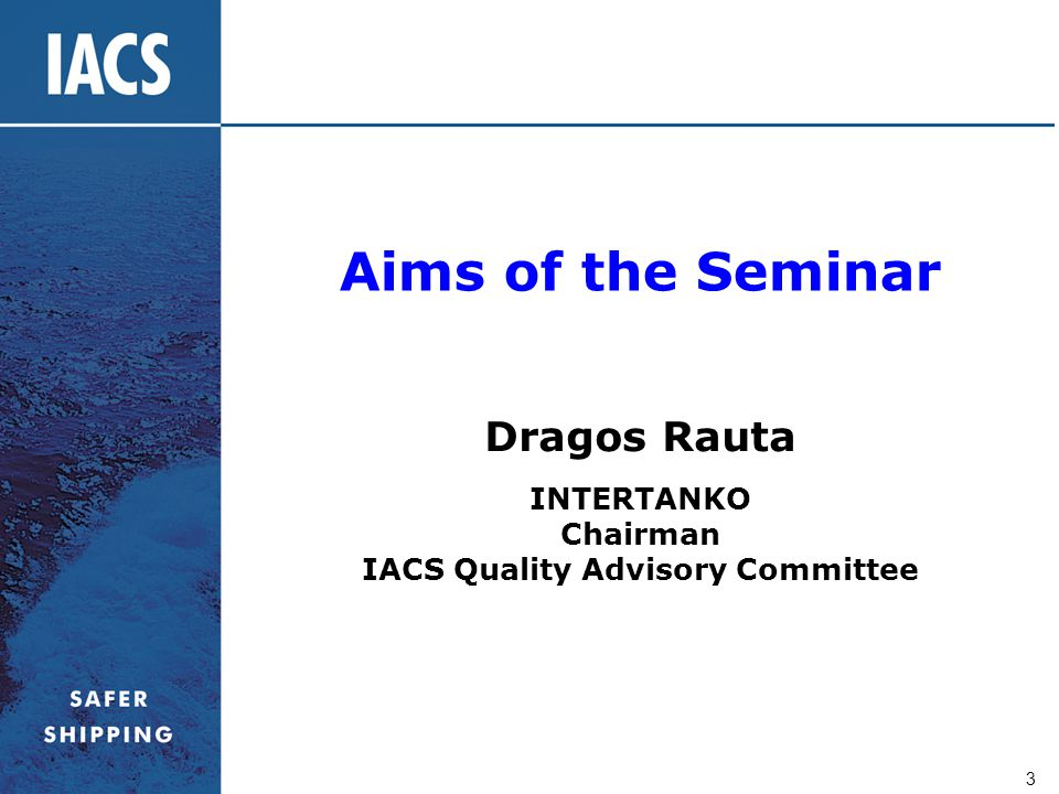 Dragos Rauta INTERTANKO Chairman IACS Quality Advisory Committee