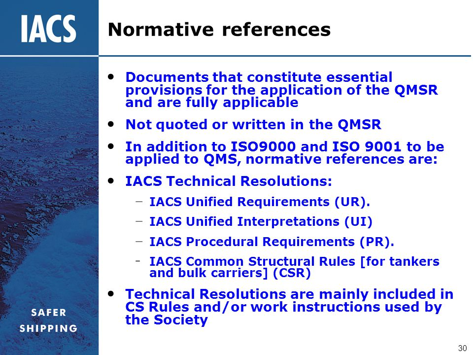 Normative references Documents that constitute essential provisions for the application of the QMSR and are fully applicable.