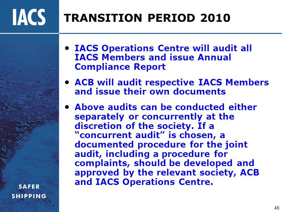 TRANSITION PERIOD 2010 IACS Operations Centre will audit all IACS Members and issue Annual Compliance Report.