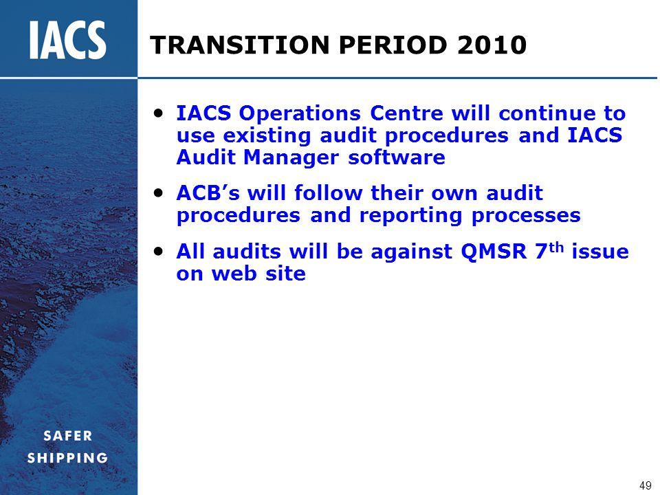 TRANSITION PERIOD 2010 IACS Operations Centre will continue to use existing audit procedures and IACS Audit Manager software.