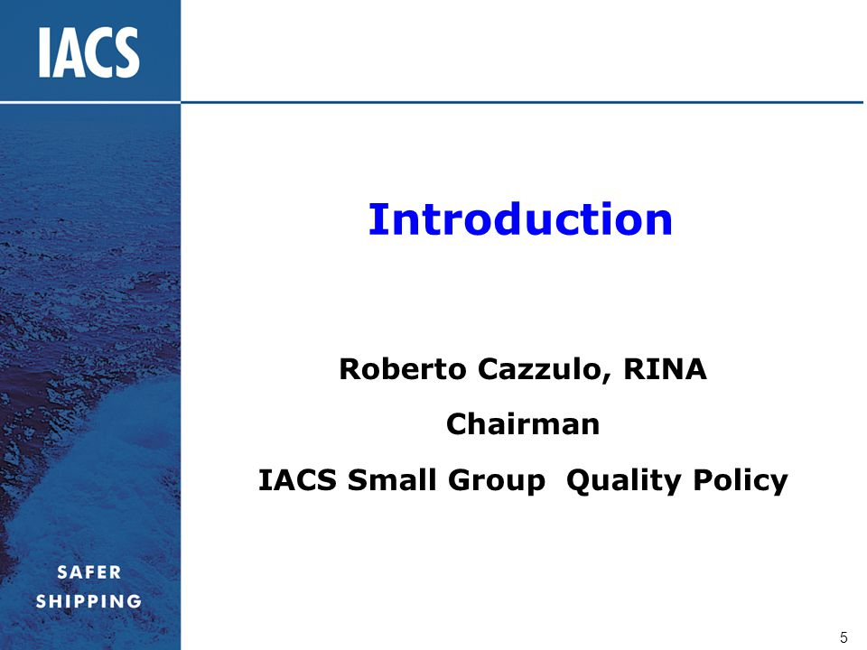Roberto Cazzulo, RINA Chairman IACS Small Group Quality Policy