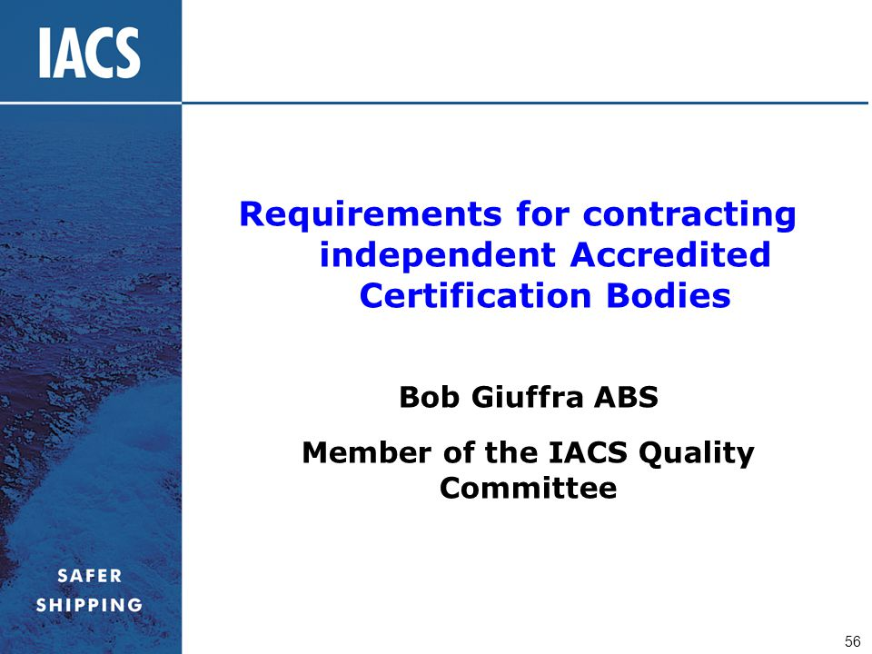 Bob Giuffra ABS Member of the IACS Quality Committee