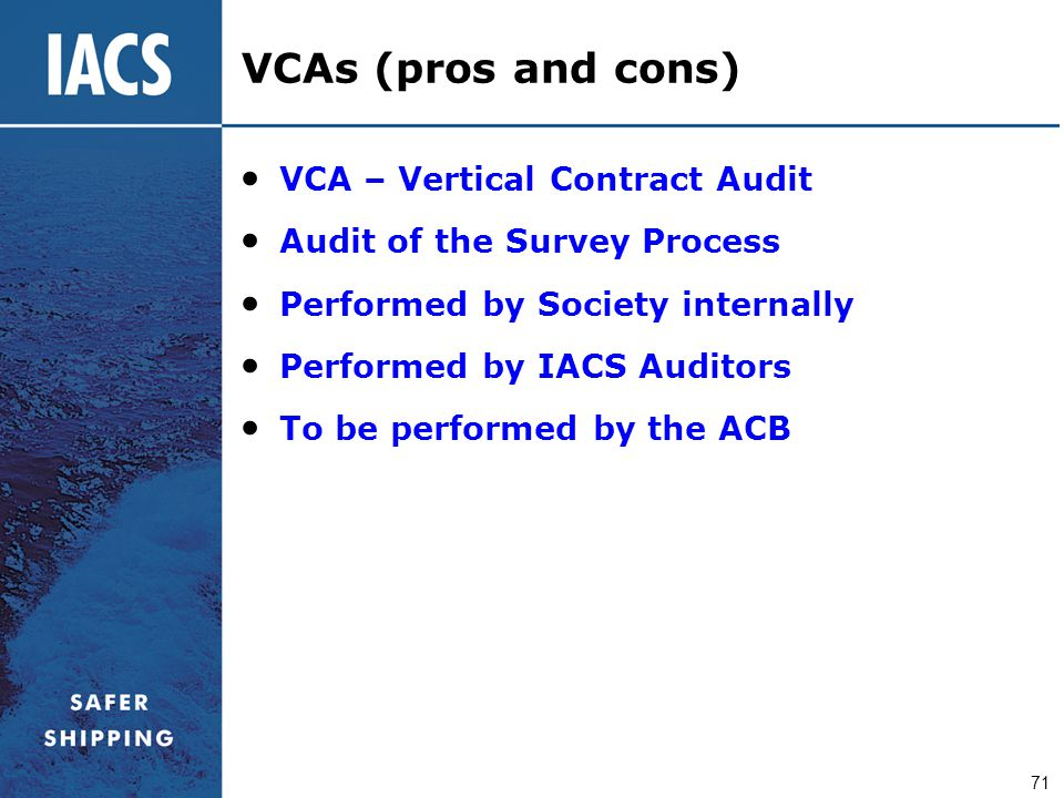 VCAs (pros and cons) VCA – Vertical Contract Audit
