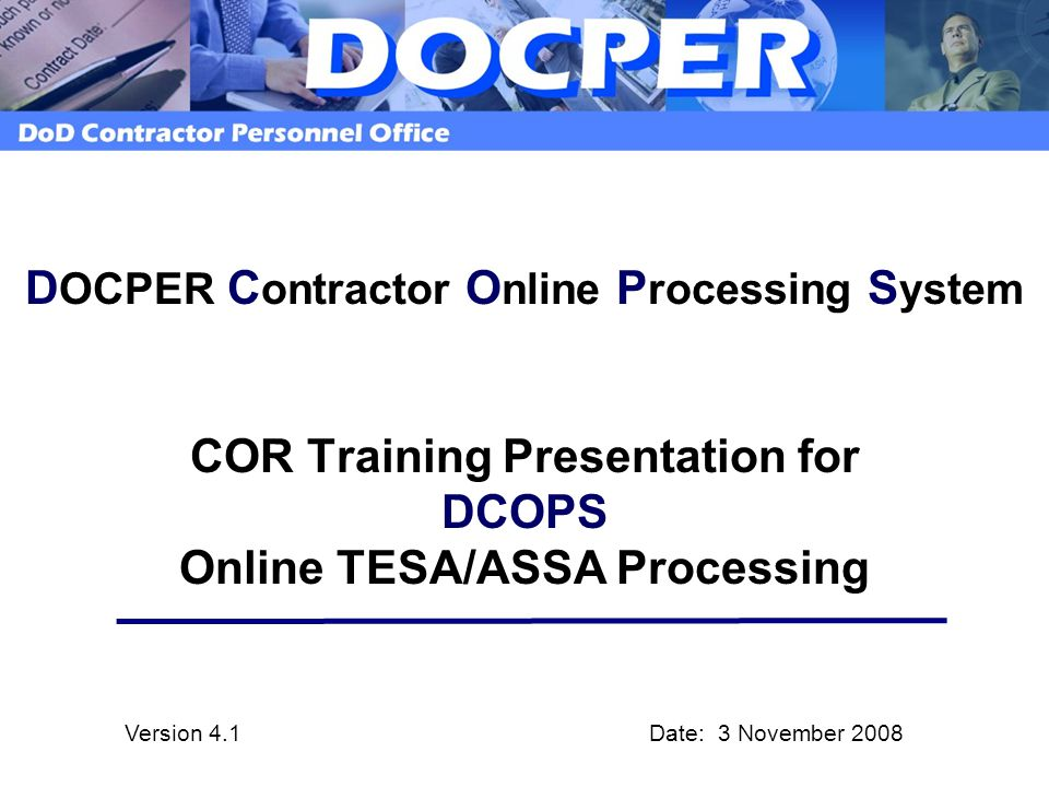DOCPER Contractor Online Processing System COR Training Presentation for DCOPS Online TESA/ASSA Processing